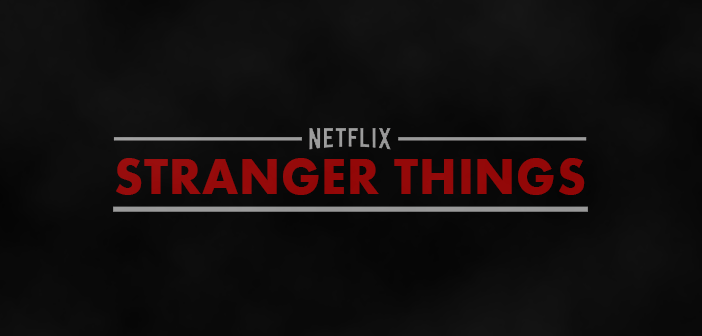 "Netflix Sets Premieres for ""Stranger Things"""